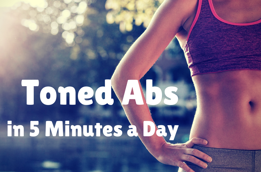 Toned Abs in 5 Minutes a Day